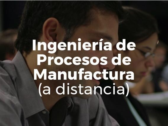 Ingeniería de Procesos de Manufactura