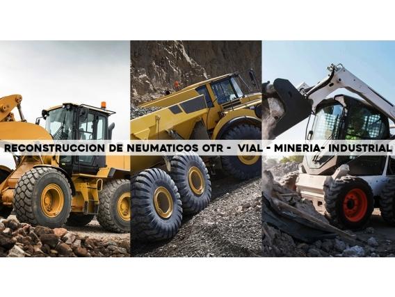 Reconstrucción Neumáticos Otr Vial Minería Industrial
